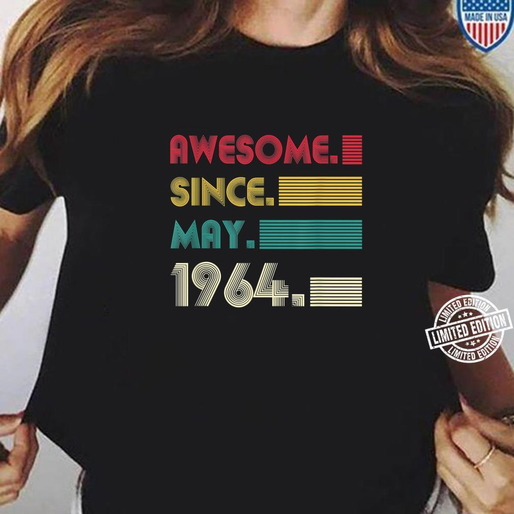 Awesome Since May 1964 57th Birthday 57Years Old Boy Shirt ladies tee