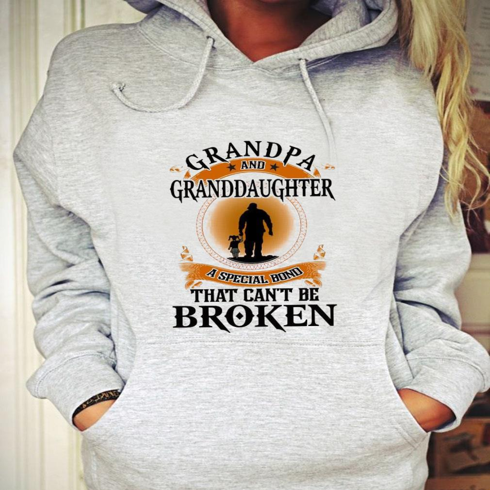 Grandpa and granddaughter a special bond that can't be broken shirt hoodie