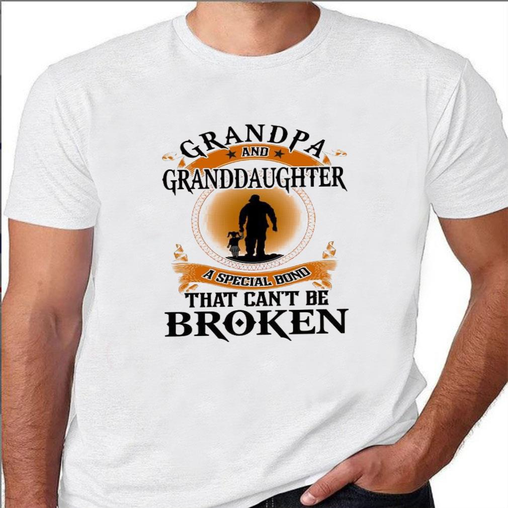 Grandpa and granddaughter a special bond that can't be broken shirt unisex