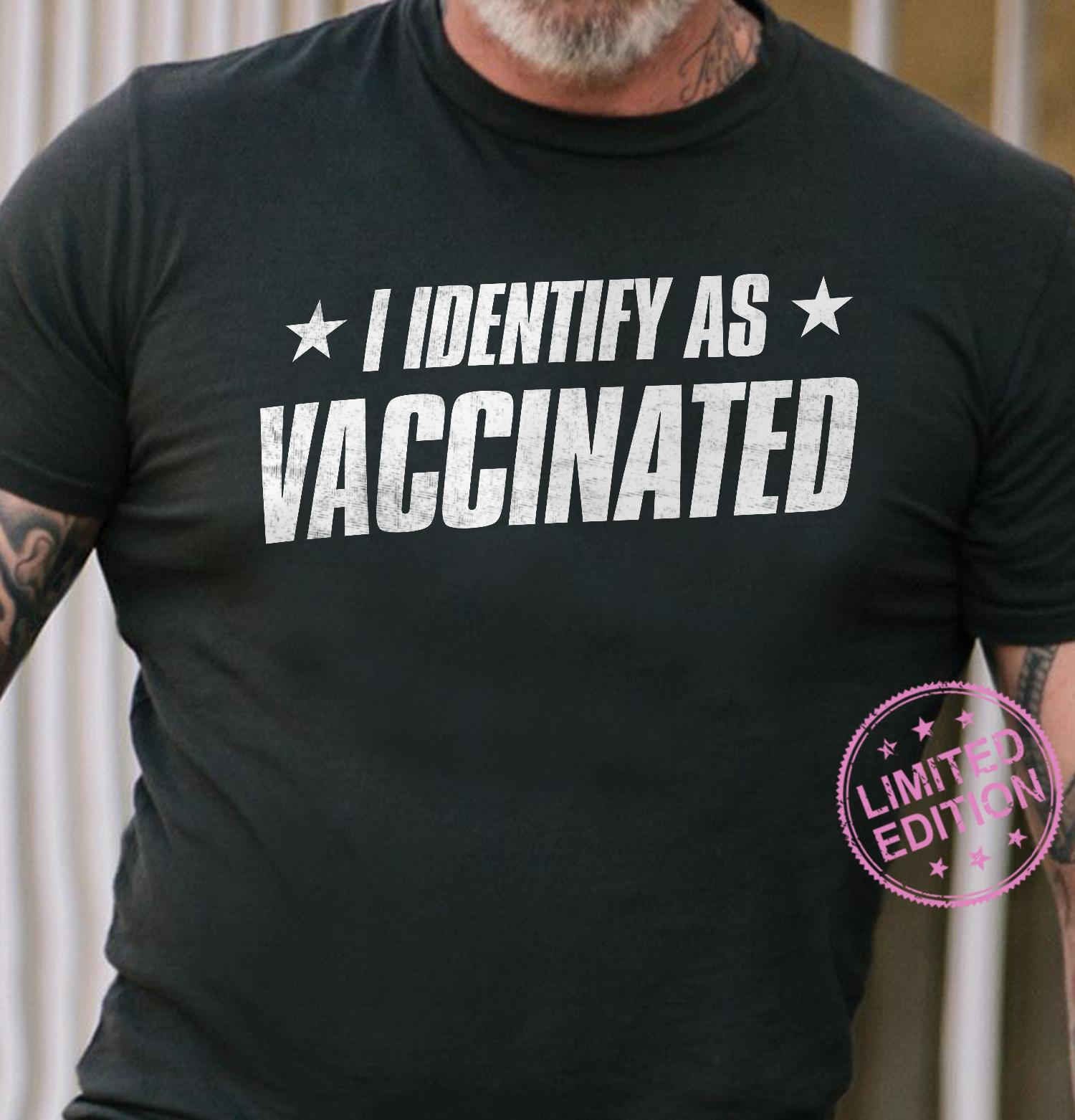 I identify as vaccinated shirt