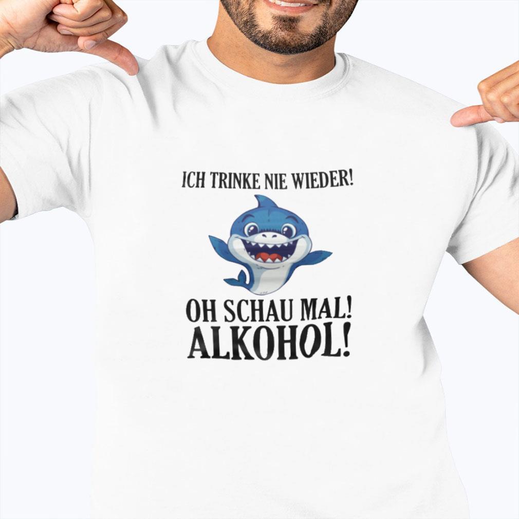 Ich trinke nie wieder oh schau mal alkohol shirt ladies tee