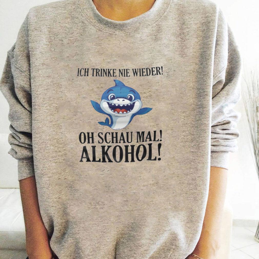 Ich trinke nie wieder oh schau mal alkohol shirt long sleeved