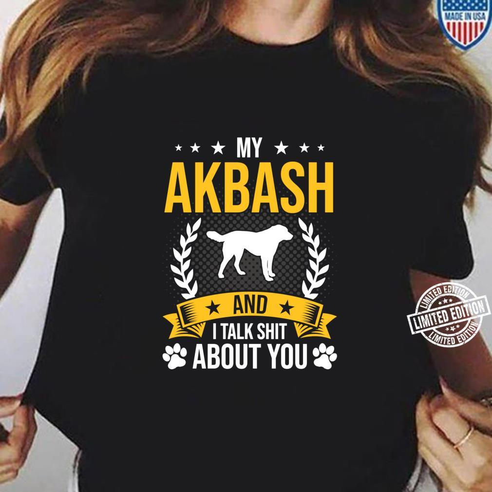 My Akbash And I Talk About You Dog Shirt ladies tee