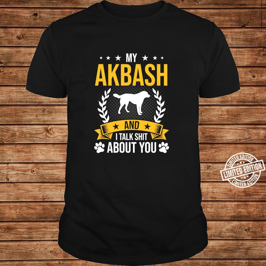 My Akbash And I Talk About You Dog Shirt long sleeved