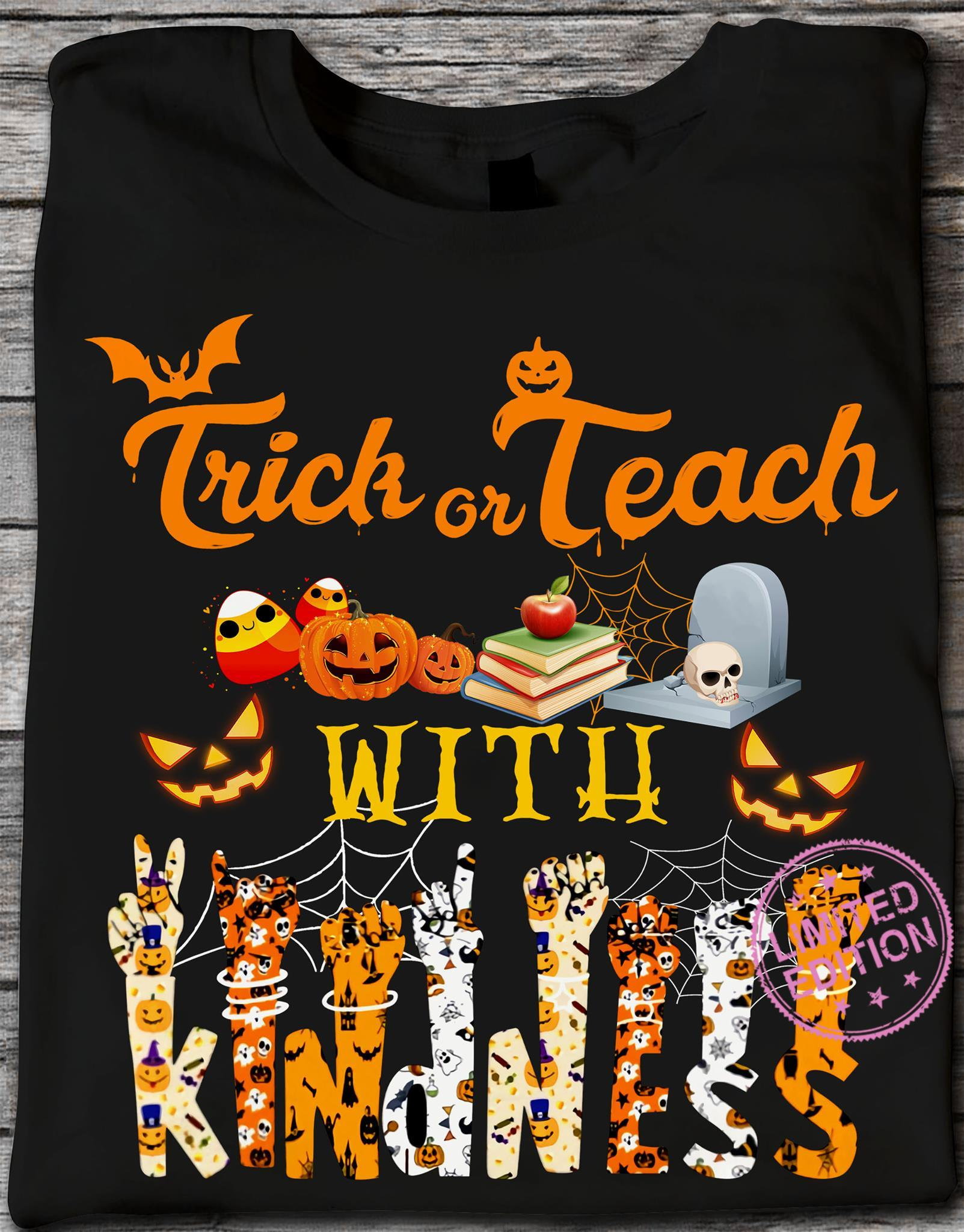 Trick or teach with kindness halloween shirt