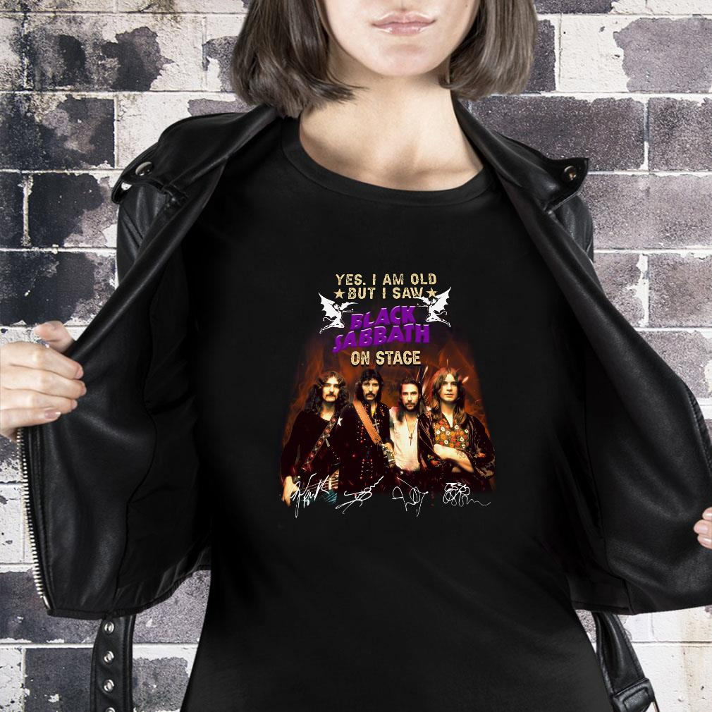 Yes i am old but i saw black sabbath on stage shirt ladies tee