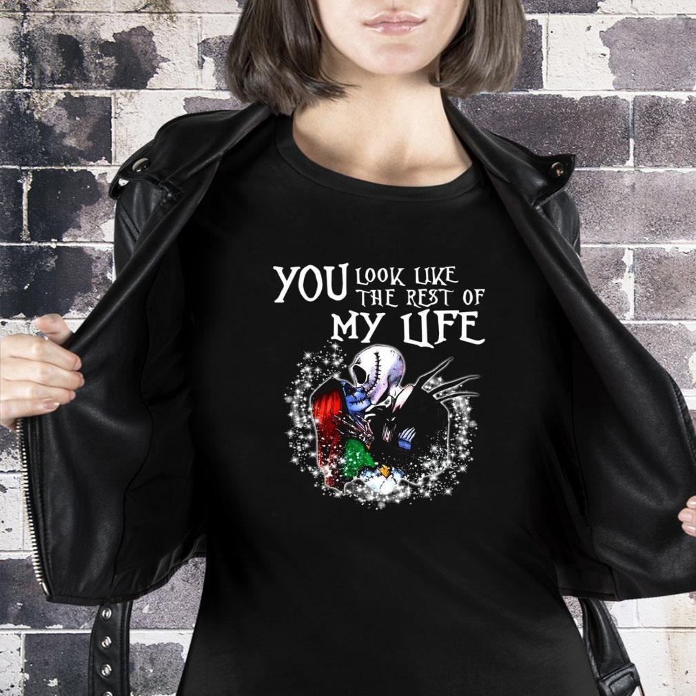 You look like the rest of my life shirt ladies tee
