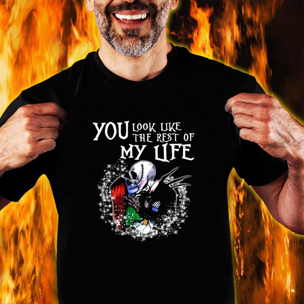 You look like the rest of my life shirt unisex