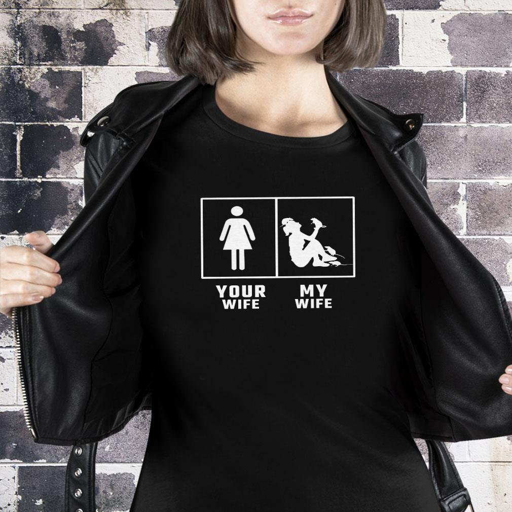 Your wife my wife shirt ladies tee
