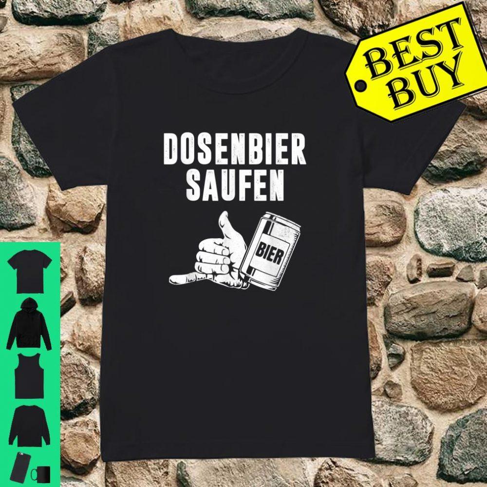 Bier Dosenbier Saufnn Saufen Geschenk shirt ladies tee