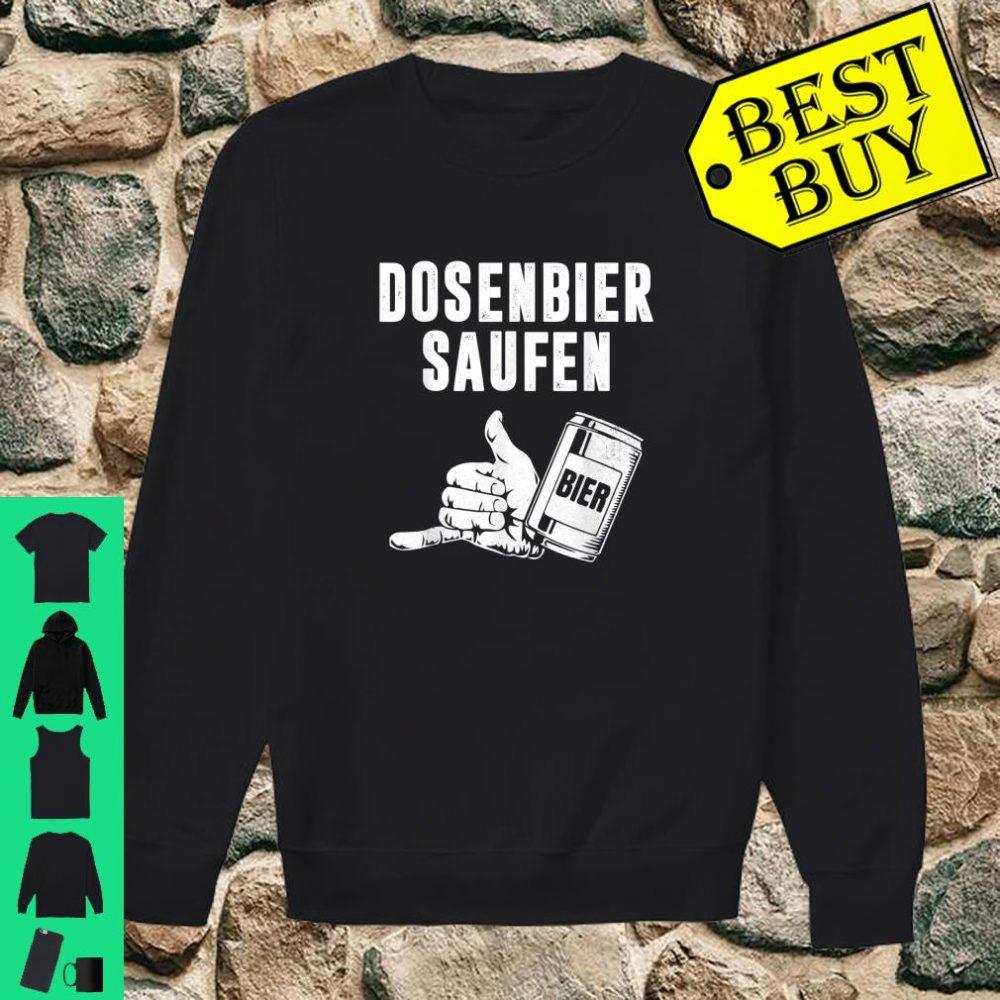 Bier Dosenbier Saufnn Saufen Geschenk shirt sweater