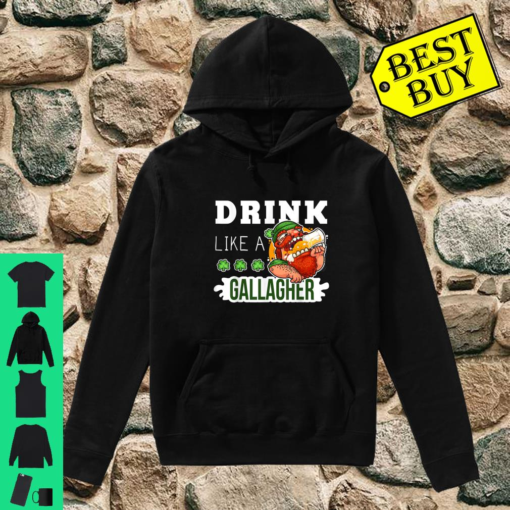 Drink Like A Gallagher Drunker Beer St Patrick's Day shirt hoodie