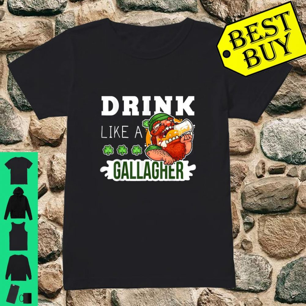 Drink Like A Gallagher Drunker Beer St Patrick's Day shirt ladies tee