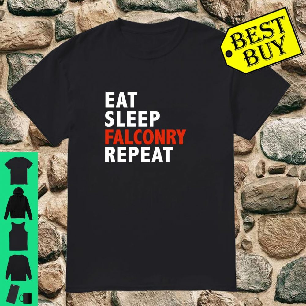Eat Sleep Falconry Repeat shirt