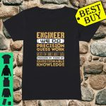 Engineer We Do Precision Guess Work shirt ladies tee