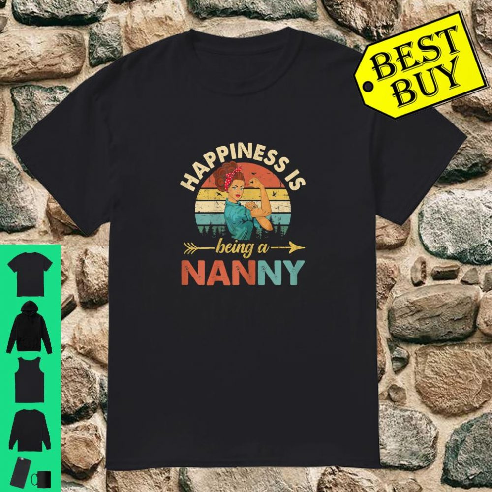 Happines is being a Nanny Mother's Day shirt
