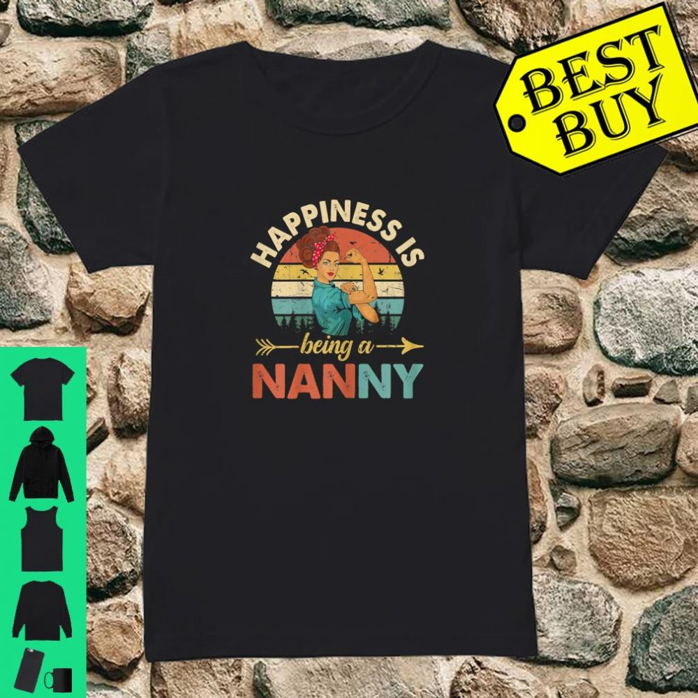 Happines is being a Nanny Mother's Day shirt ladies tee