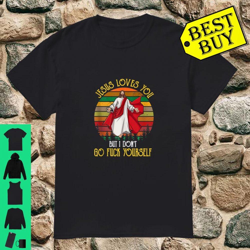I Love Jesus But I Don't Yourself Vintage shirt
