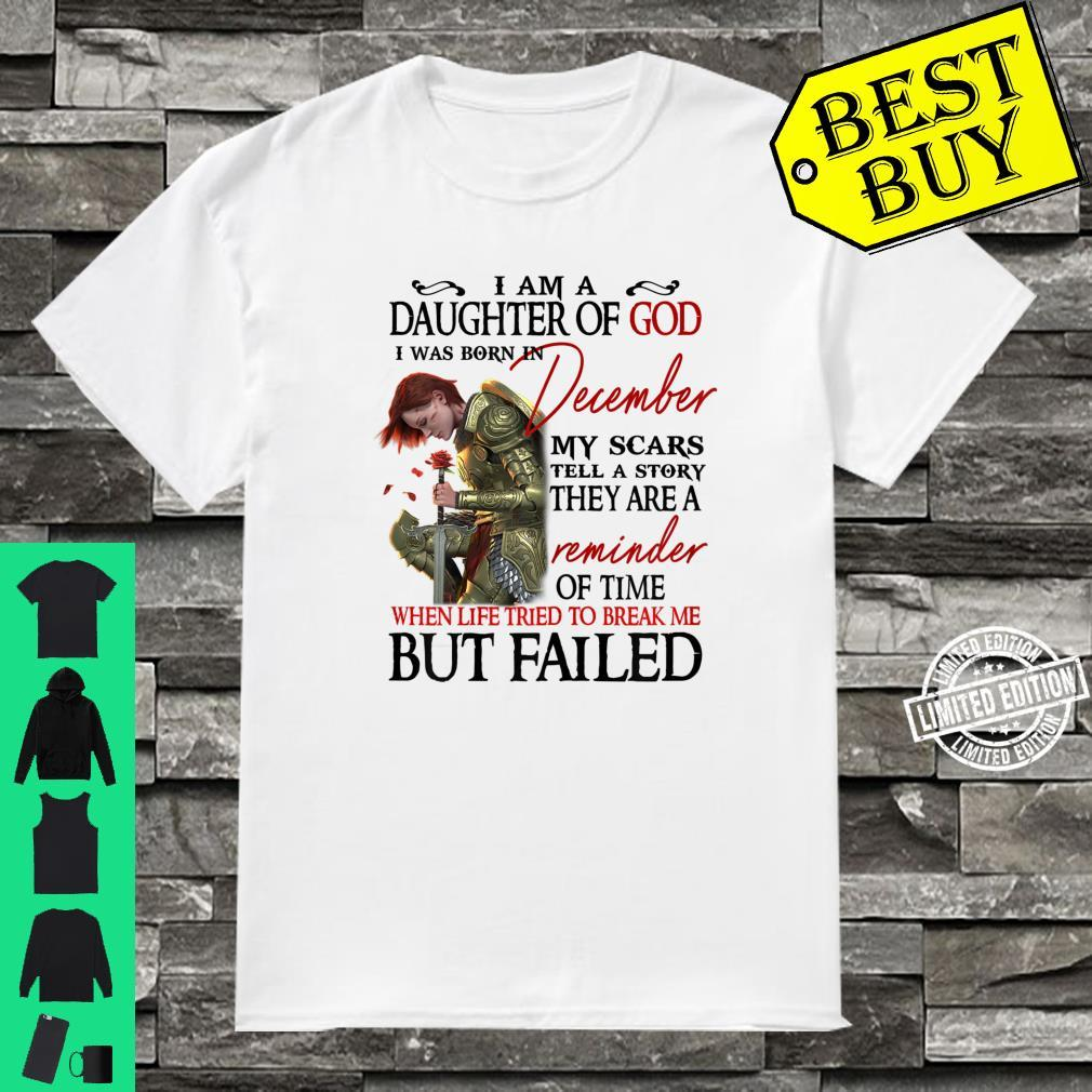 I am a daughter of god i was born in December Shirt