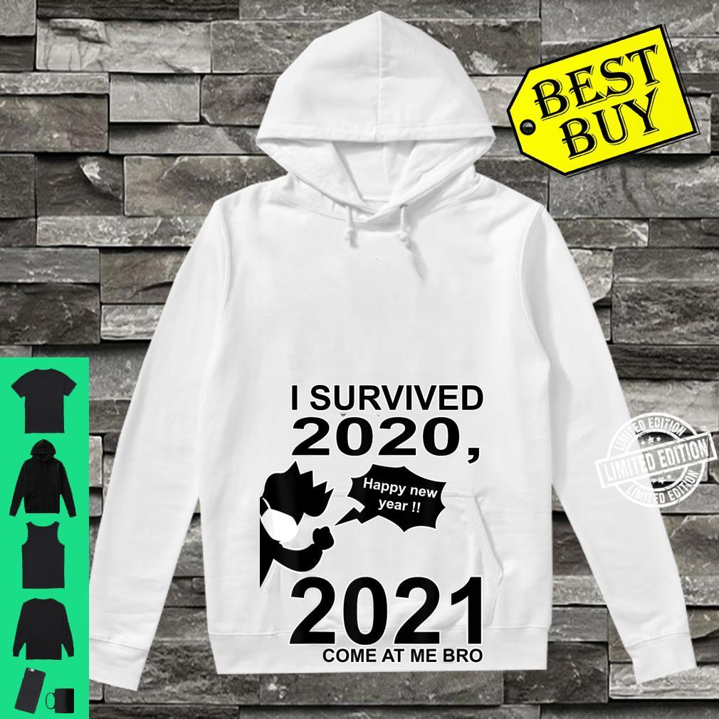 I survived 2020, 2021 come at me bro 2020 sucks design Shirt hoodie