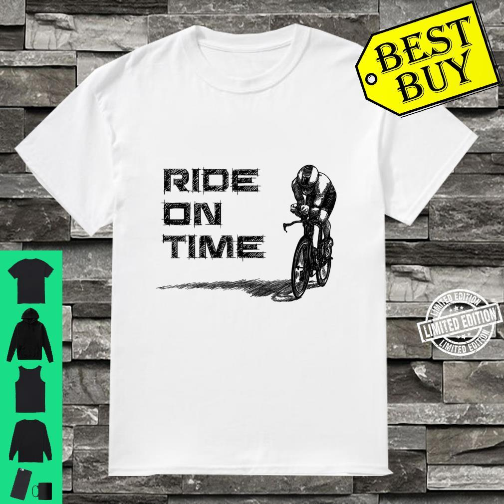 RIGHT ON TIME, CYCLIST RIDE ON, CYCLE OHH SHIFT 3 Shirt