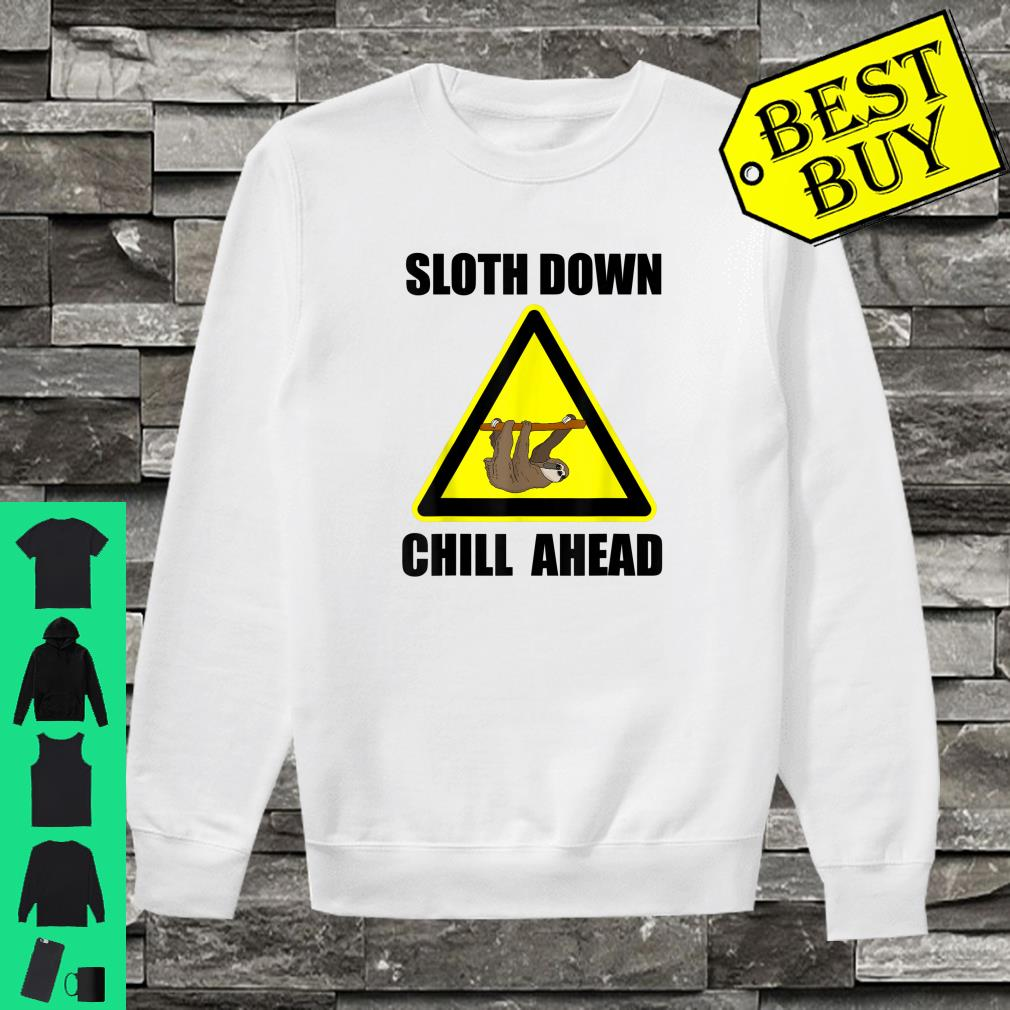 Sloth Down Chill Ahead Lustiges Faultierliebhaber Geschenk Shirt