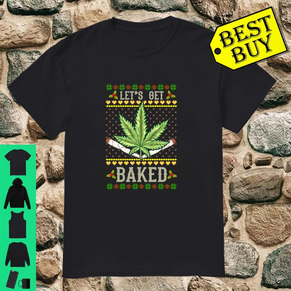 Stoner Christmas Ugly - Let's Get Baked Graphic Art shirt