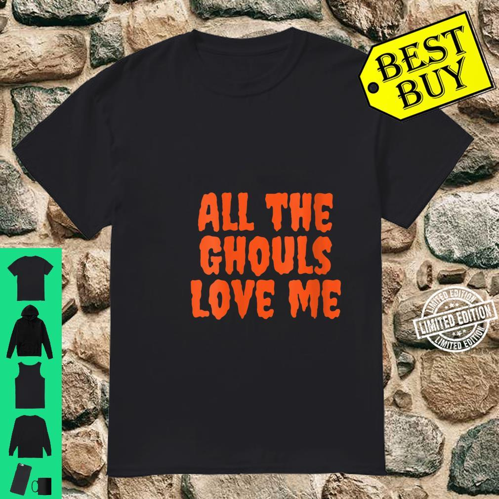 Womens All The Ghouls Love Me Halloween Shirt