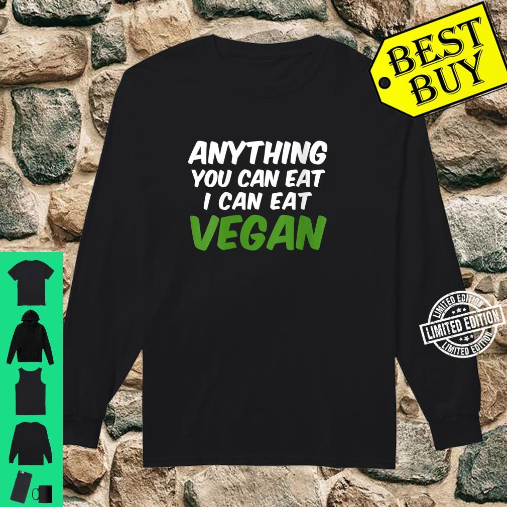 Womens Anything you can eat I can eat Vegan Shirt long sleeved