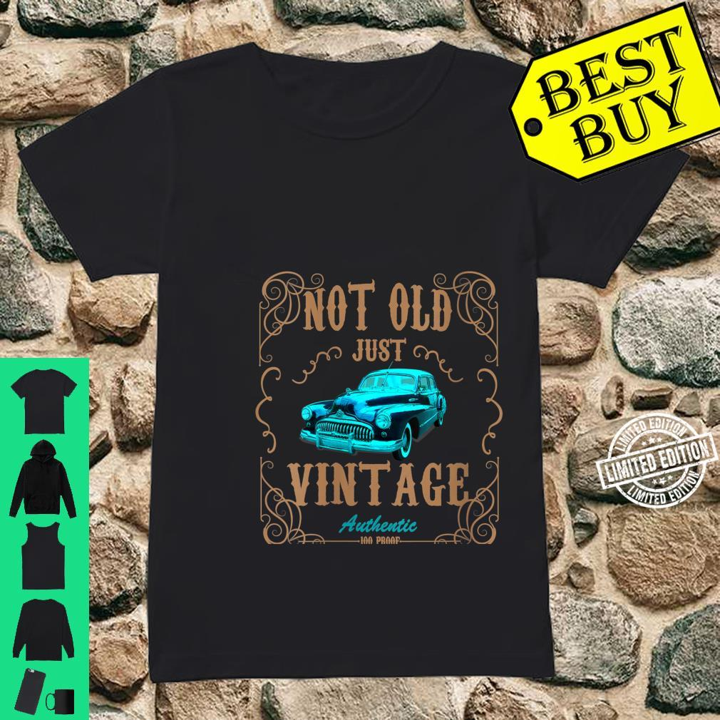 Womens Not Old Just Vintage American Classic Antique Car Shirt ladies tee