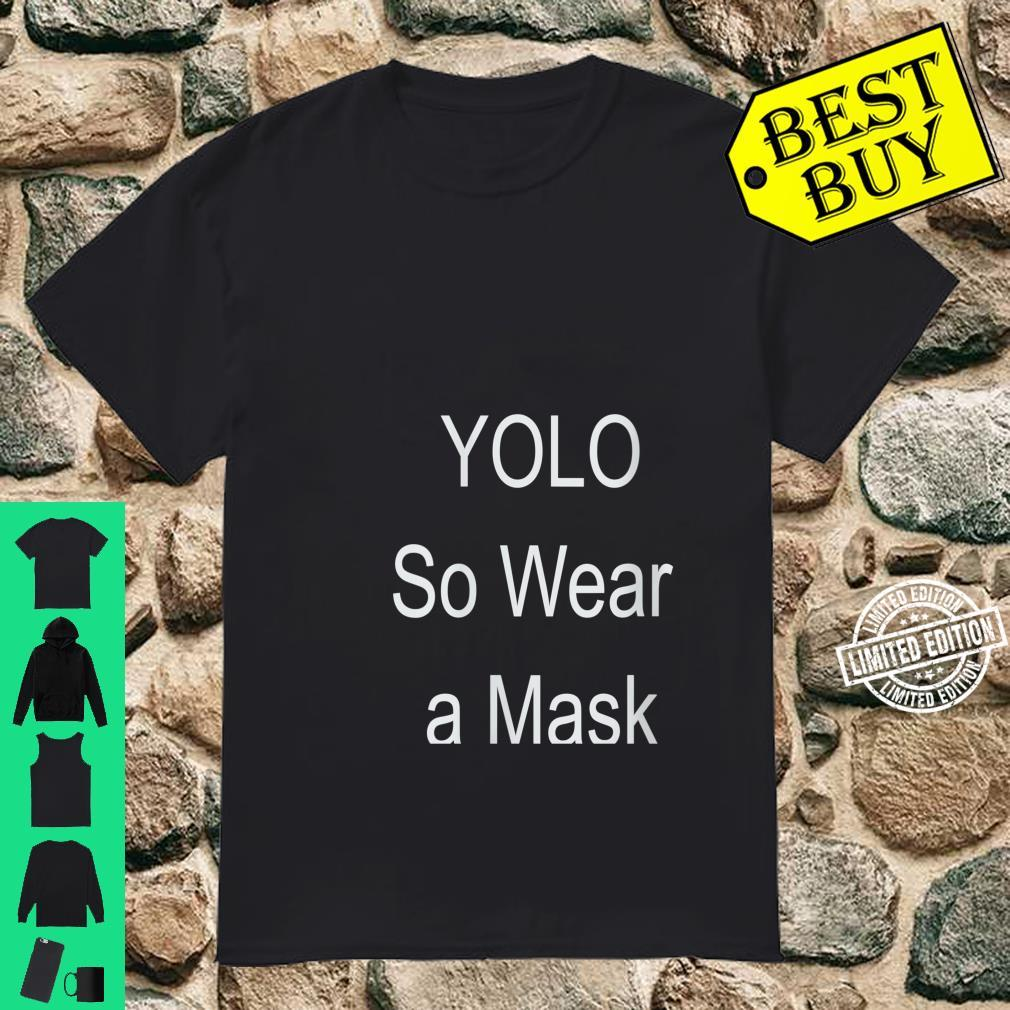 Womens YOLO so wear a mask Shirt