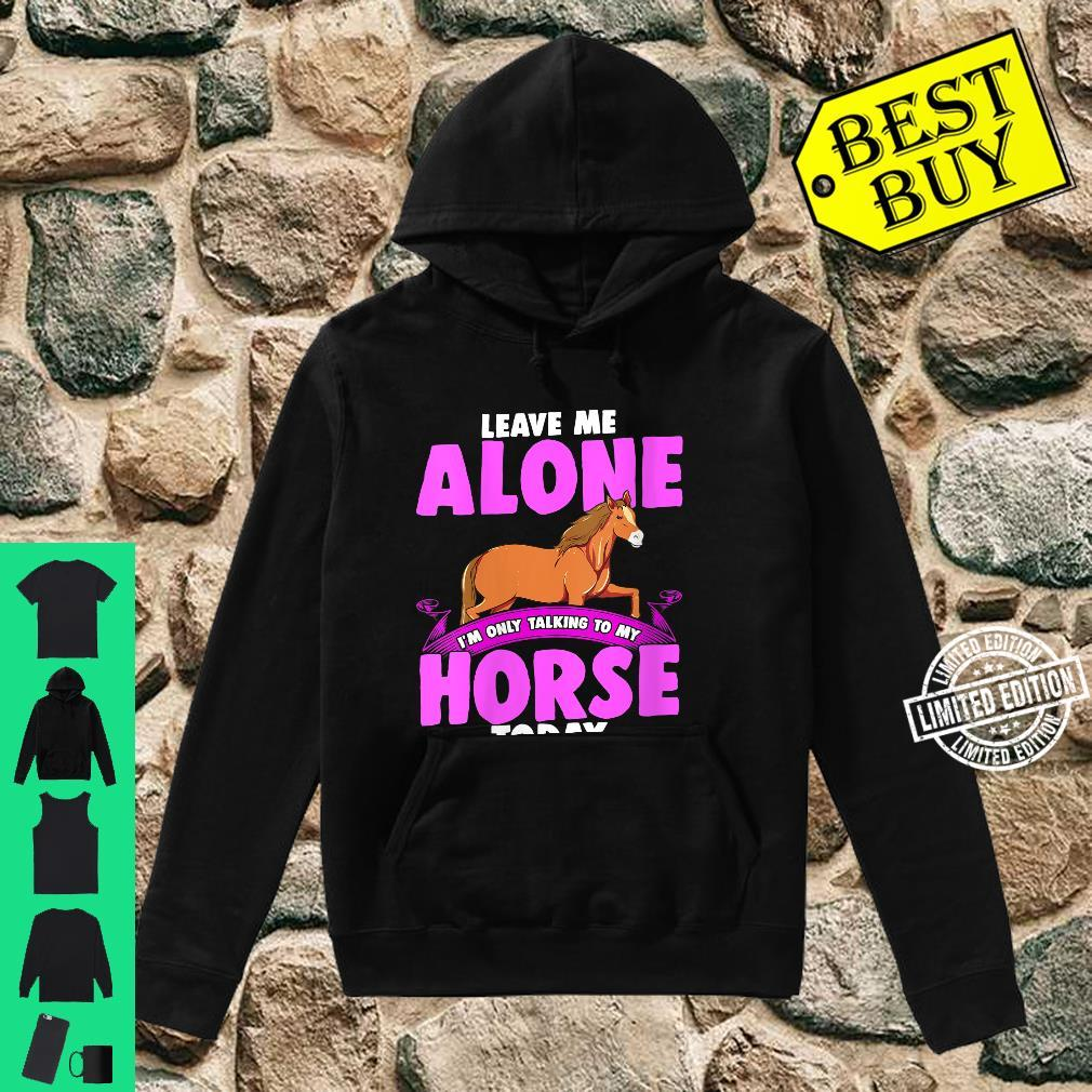 Women's horse for girls I speak today only with my with Shirt hoodie