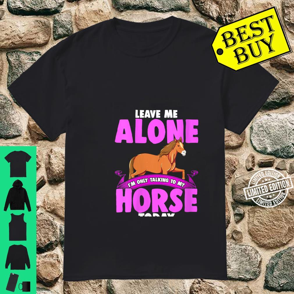 Women's horse for girls I speak today only with my with Shirt